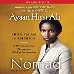 Nomad: From Islam to America | Ayaan Hirsi Ali