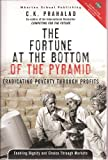 The Fortune At The Bottom Of The Pyramid. Eradicating Poverty Through Profits