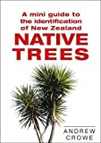 A Mini Guide to the Identification of New Zealand Native Trees