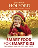 Smart Food for Smart Kids, Patrick Holford and Fiona McDonald Joyce, 0749953454