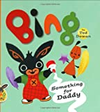 Bing: Something for Daddy (Bing Bunny)