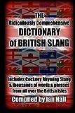 Kyпить The Ridiculously Comprehensive Dictionary of British Slang: Includes Cockney Rhyming Slang на Amazon.com