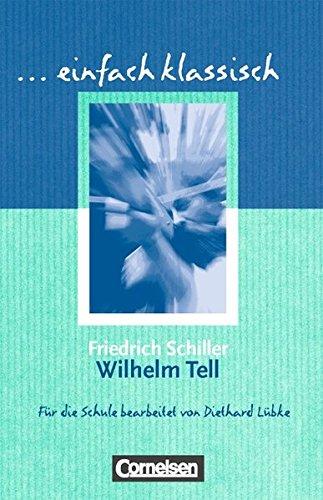 Einfach klassisch: Wilhelm Tell: Empfohlen für das 8.-10. Schuljahr. Schülerheft