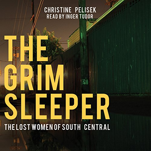 The Grim Sleeper: The Lost Women of South Central Audiobook [Free Download by Trial] thumbnail