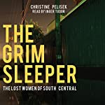 The Grim Sleeper: The Lost Women of South Central | Christine Pelisek