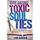 Breaking Toxic Soul Ties: Healing from Unhealthy and Controlling Relationships