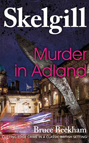 Ds Jogger - Murder in Adland: a gripping crime mystery with a sinister twist (Detective Inspector Skelgill Investigates Book 1)