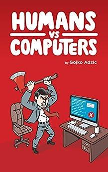 Humans vs Computers by [Adzic, Gojko]