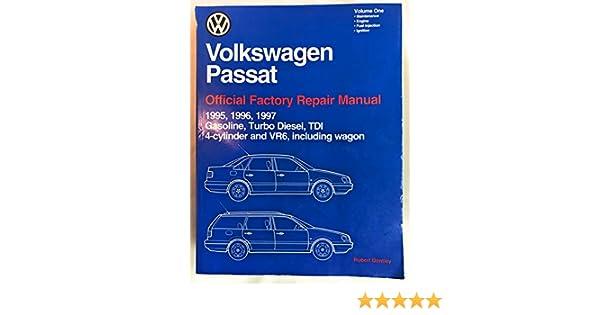Volkswagen Passat (Volume 1) Official Factory Repair Manual, 1995-1997. Gasoline, Turbo Diesel, TDI, 4-Cylinder and VR6, Including Wagon: Volkswagen of ...