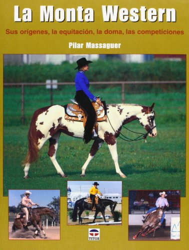 La Monta Western/ Western Ride Mount: Sus Origines, La Equitacion, La Doma, Las Comepticiones / It's Origins, Equitation, Taming, Competetions (Spanish - Sus Mount