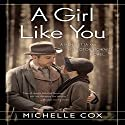 A Girl Like You: The Henrietta and Inspector Howard Series Audiobook by Michelle Cox Narrated by Jayne A Entwistle