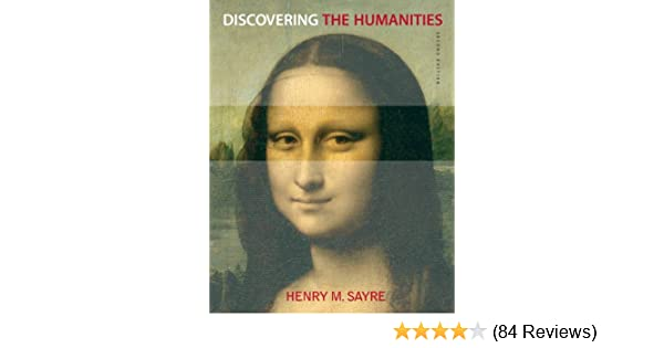 Discovering the humanities 2nd edition henry m sayre discovering the humanities 2nd edition henry m sayre 9780205219643 amazon books fandeluxe Images