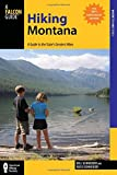 Hiking Montana: A Guide to the State s Greatest Hikes (State Hiking Guides Series)