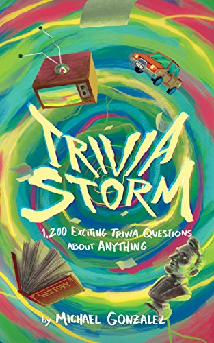 Trivia Storm: 1,200 Exciting Trivia Questions About -