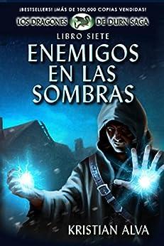 Enemigos en las Sombras: Libro Siete de Los Dragones de Durn Saga de [Alva, Kristian]