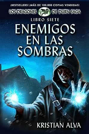 Enemigos en las Sombras, Los Dragones de Durn Saga, Libro Siete ...