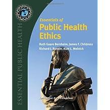 Essentials of Public Health Ethics (Essential Public Health)