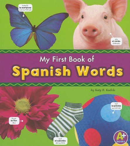 My First Book of Spanish Words (Bilingual Picture Dictionaries) (Multilingual Edition)