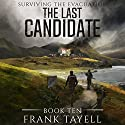 The Last Candidate: Surviving The Evacuation, Book 10 Audiobook by Frank Tayell Narrated by Tim Bruce