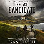 The Last Candidate: Surviving The Evacuation, Book 10 | Frank Tayell