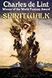 Spiritwalk by Charles de Lint front cover