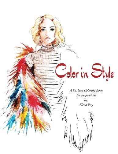 Color in Style: Fashion Coloring Book, by Elena Fay