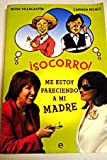 img - for  Socorro!: me estoy pareciendo a mi madre book / textbook / text book