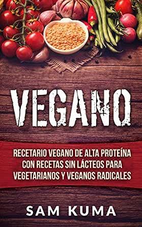 Vegano: Recetario Vegano de Alta Proteína Con Recetas Sin ...