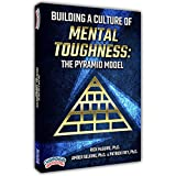 Building a Culture of Mental Toughness: The Pyramid Mode