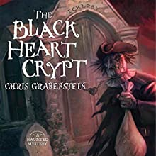 The Black Heart Crypt: A Haunted Mystery Audiobook by Chris Grabenstein Narrated by J. J. Myers