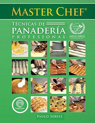 Técnicas de Panadería Profesional Master Chef: Mausi Sebess (Spanish Edition)