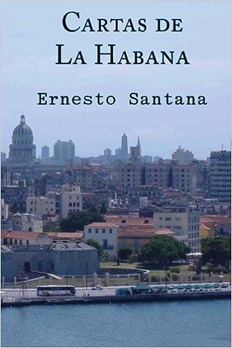 Cartas de La Habana (Spanish Edition): Ernesto Santana ...