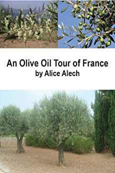 An Olive Oil Tour of France by [Alech, Alice]