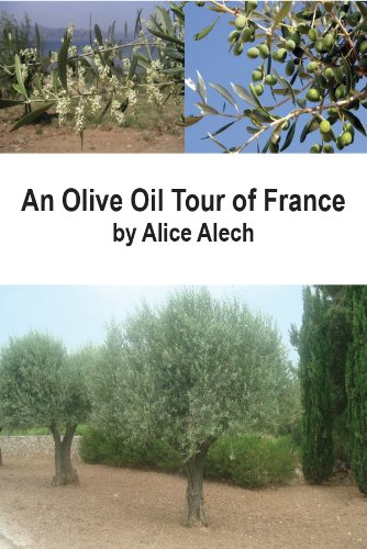 Book: An Olive Oil Tour of France by Alice Alech
