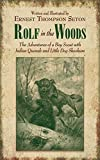 Rolf in the Woods: The Adventures of a Boy Scout with Indian Quonab and Little Dog Skookum