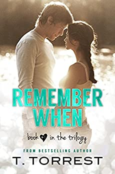 Remember When (The Remember Trilogy Book 1) by [Torrest, T.]