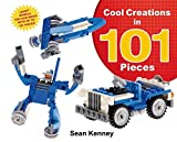 Cool Creations in 101 Pieces: Lego™ Models You Can Build with Just 101 Bricks (Sean Kenney's Cool Creations)