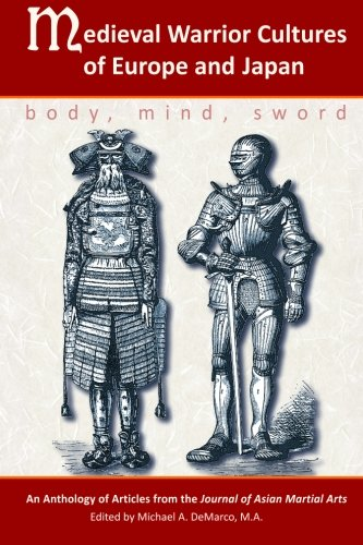 Medieval Warrior Cultures of Europe and Japan: Body, Mind, Sword pdf