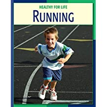 Running (21st Century Skills Library: Healthy for Life)