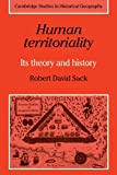 img - for Human Territoriality: Its Theory and History (Cambridge Studies in Historical Geography) book / textbook / text book