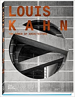 Louis Kahn The Power Of Architecture William Curtis Mateo Kries