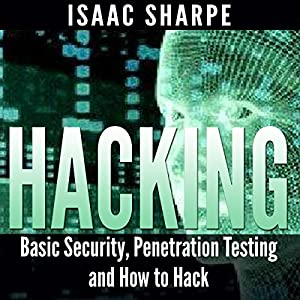 Hacking: Basic Security, Penetration Testing, and How to Hack Audiobook