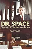 img - for Dr. Space: The Life of Wernher von Braun book / textbook / text book