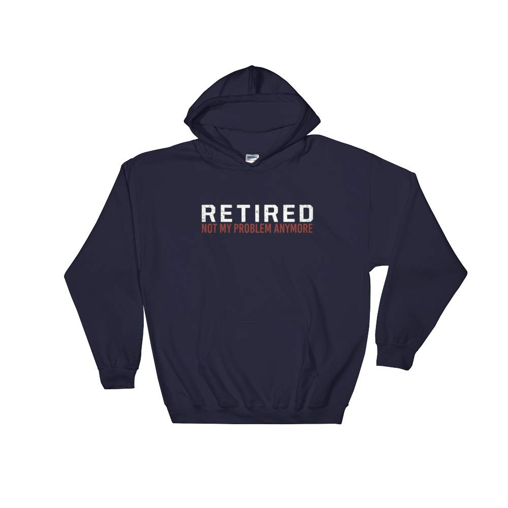 Retired Hoodie for Men Women Retired Not My Problem Anymore Hooded Sweatshirt