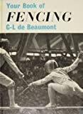 Your Book of Fencing, C. L. Debeaumont, 0571088090