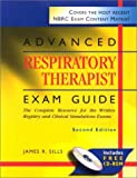 img - for Advanced Respiratory Therapist Exam Guide: The Complete Resource for the Written Registry and Clinical Simulation Exams (Book with CD-ROM) by James R. Sills MEd CPFT RRT (2002-01-15) book / textbook / text book