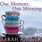One Moment, One Morning | Sarah Rayner