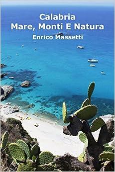 Calabria Mare, Monti E Natura