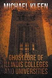 Ghostlore of Illinois Colleges & Universities