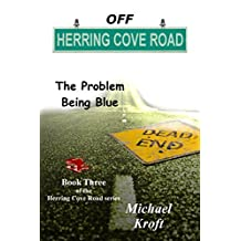 Off Herring Cove Road: The Problem Being Blue